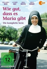 Wie gut, daß es Maria gibt