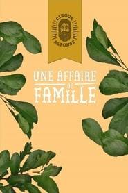 Le cirque Alphonse : Une affaire de famille