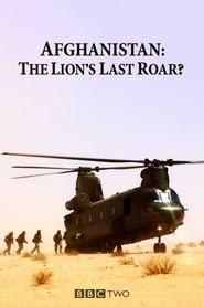 Afghanistan: The Lion's Last Roar?