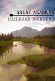 Great Alaskan Railroad Journeys