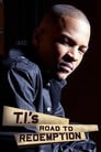 T.I.'s Road to Redemption