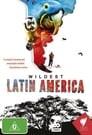 Wildest Latin America